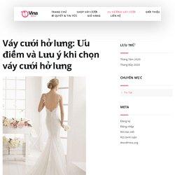 [+10]Váy cưới HỞ LƯNG đẹp nhất 2020, ai thích hợp mặc váy cưới hở lưng