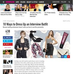 10 Ways to Dress Up an Interview Outfit