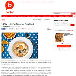 10 Ways to Eat Pizza for Breakfast