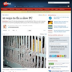 10 ways to fix a slow PC - Page 5 - Hardware - Insight