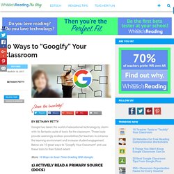 "10 Ways to ""Googlfy"" Your Classroom"
