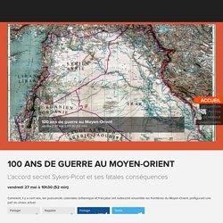 100 ans de guerre au Moyen-Orient