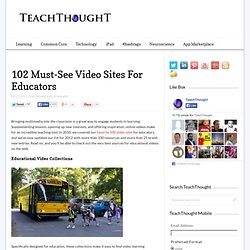 100+ Must-See Video Sites For Educators