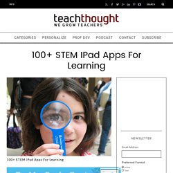 100+ STEM iPad Apps For Learning