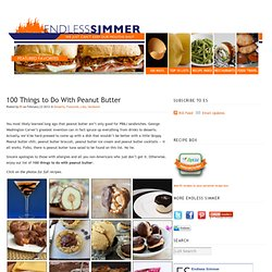 100 Things to Do With Peanut Butter