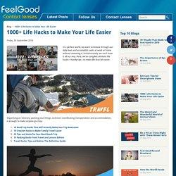 1000+ Life Hacks to Make Your Life Easier