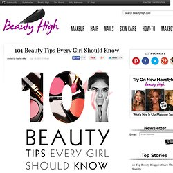 101 Beauty Tips Every Girl Should Know | Beauty High