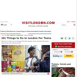 101 things to do in London for teens