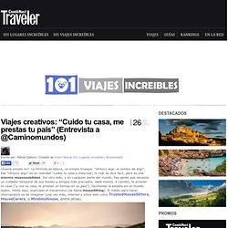 """» Viajes creativos: """"Cuido tu casa, me prestas tu país"""" (Entrevista a @Caminomundos"""