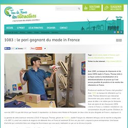 1083 : le pari gagnant du made in France