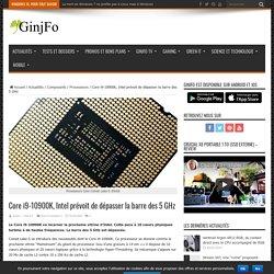 Core i9-10900K, Intel prévoit de dépasser la barre des 5 GHz