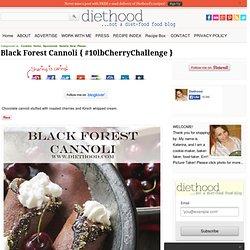 Black Forest Cannoli { #10lbCherryChallenge }