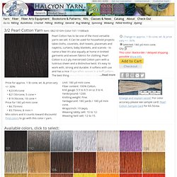Pearl Cotton 3/2 - Halcyon Yarn, Quality and Value for Fiber Artists