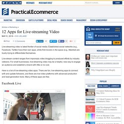 12 Apps for Live-streaming Video