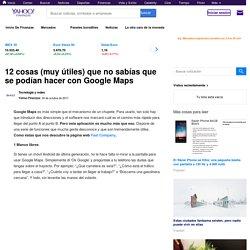 12 funciones de Google Maps