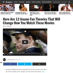 12 Insane Movie Fan Theories