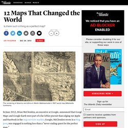 12 Maps That Changed the World - Uri Friedman