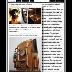 12 Steampunk Gadgets and Designs