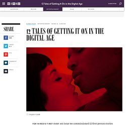 12 Tales of Getting It On in the Digital Age