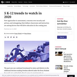 5 K-12 trends to watch in 2020