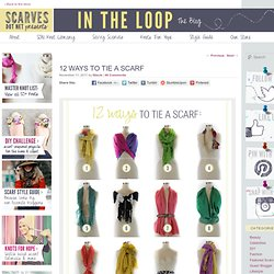 12 Ways to Tie A Scarf & & - Scarves.net - Scarves.net - StumbleUpon
