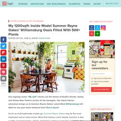 My 1200sqft: Inside Model Summer Rayne Oakes' Williamsburg Oasis Filled With 500+ Plants