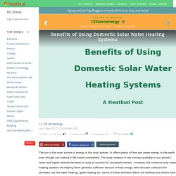 123zeroenergy - Benefits of Using Domestic Solar Water Heating Systems