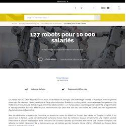 127 robots pour 10 000 salariés