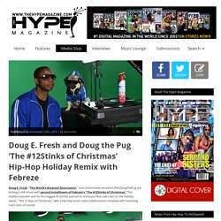 » Doug E. Fresh and Doug the Pug 'The #12Stinks of Christmas' Hip-Hop Holiday Remix with Febreze