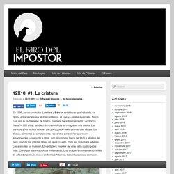 12X10. #1. La criatura – El Faro del Impostor