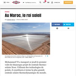 Au Maroc, le roi soleil
