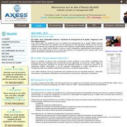 ISO 13485 : Norme pour les dispositifs médicaux.