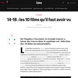 14-18 : les 10 films qu'il faut avoir vu - Cinéma