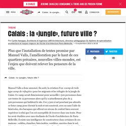 Calais : « la jungle », future ville. In : Libération. HANNAPPE Cyrille.