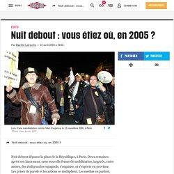 Nuit debout : vous étiez où, en2005 ?