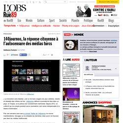 140journos, la réponse citoyenne à l'autocensure des médias turcs - Rue89 - L'Obs