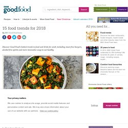 15 food trends for 2018