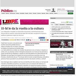 15-M le da la vuelta a la cultura