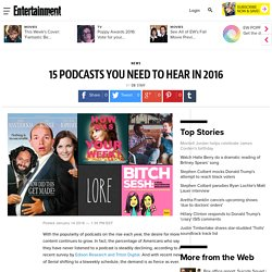 2016/01 [EW] 15 podcasts you need to hear in 2016