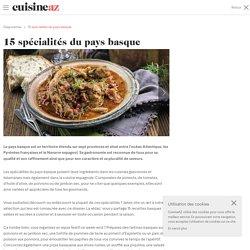 15 spécialités du pays basque