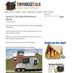 150 Sq. Ft. Tiny Drop Tiny House on Wheels
