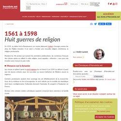 1561 à 1598 - Huit guerres de religion