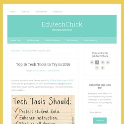 Top 16 Tech Tools to Try in 2016 – edutechchick