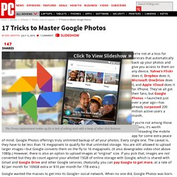 17 Tricks to Master Google Photos