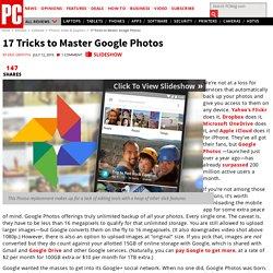 17 Tricks to Master Google Photos