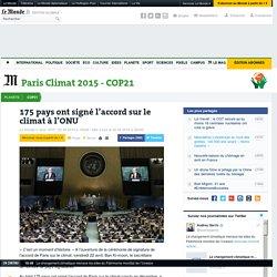 175 pays ont signé l'accord sur le climat à l'ONU
