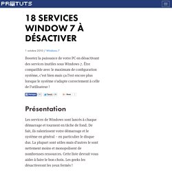 18 services Window 7 à désactiver