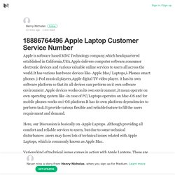 18886764496 Apple Laptop Customer Service Number – Henry Nicholas – Medium