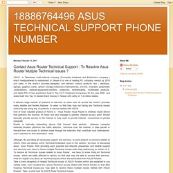 18886764496 ASUS TECHNICAL SUPPORT PHONE NUMBER: Contact Asus Router Technical Support : To Resolve Asus Router Mutiple Technical Issues ?