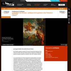à 18h30Voir les miracles : politiques de la guérison chez Tintoret et Véronèse